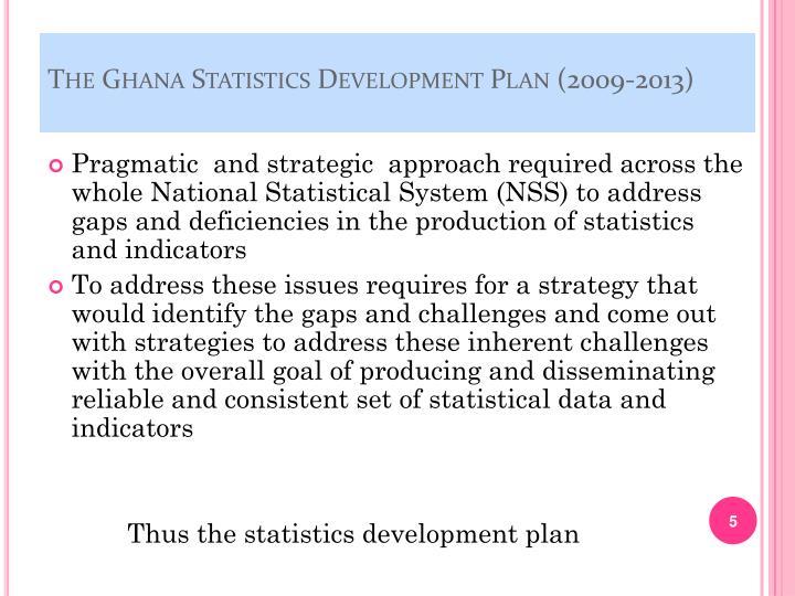 The Ghana Statistics Development Plan (2009-2013)