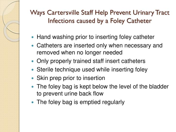 Ways Cartersville Staff Help Prevent Urinary Tract Infections caused by a Foley Catheter