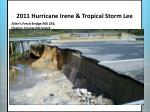 2011 hurricane irene tropical storm lee