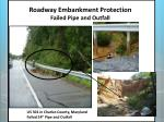 roadway embankment protection failed pipe and outfall