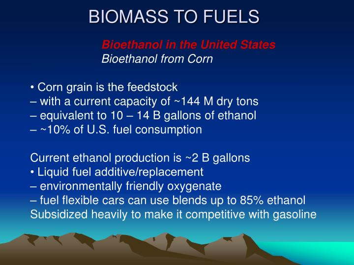 BIOMASS TO FUELS