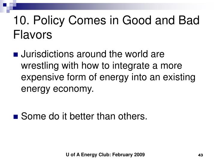 10. Policy Comes in Good and Bad Flavors