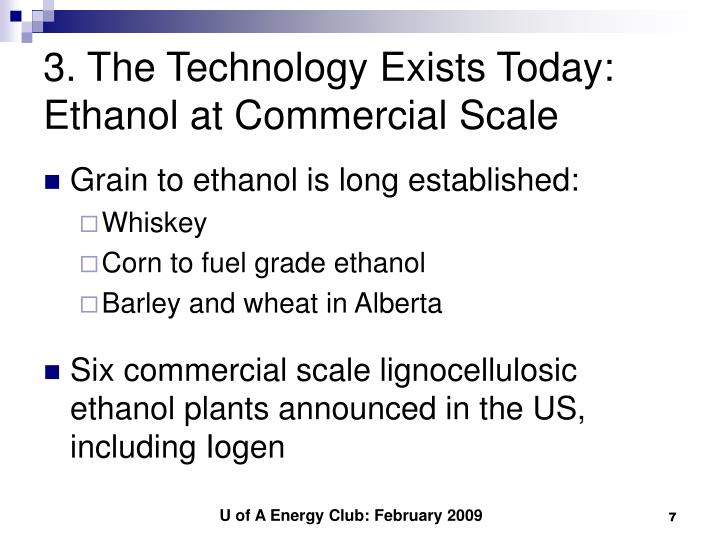 3. The Technology Exists Today: Ethanol at Commercial Scale