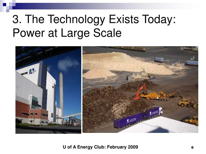 3. The Technology Exists Today: Power at Large Scale