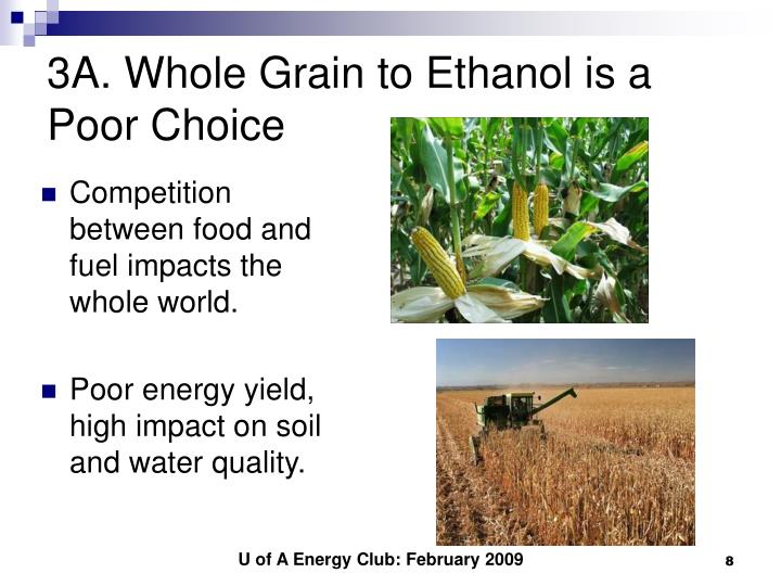 3A. Whole Grain to Ethanol is a Poor Choice