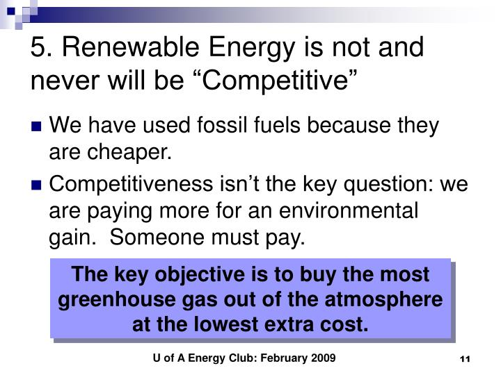 "5. Renewable Energy is not and never will be ""Competitive"""