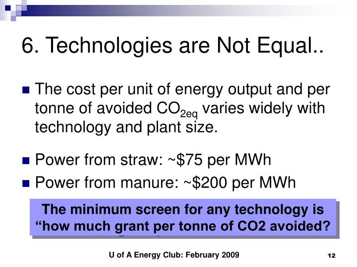 6. Technologies are Not Equal..
