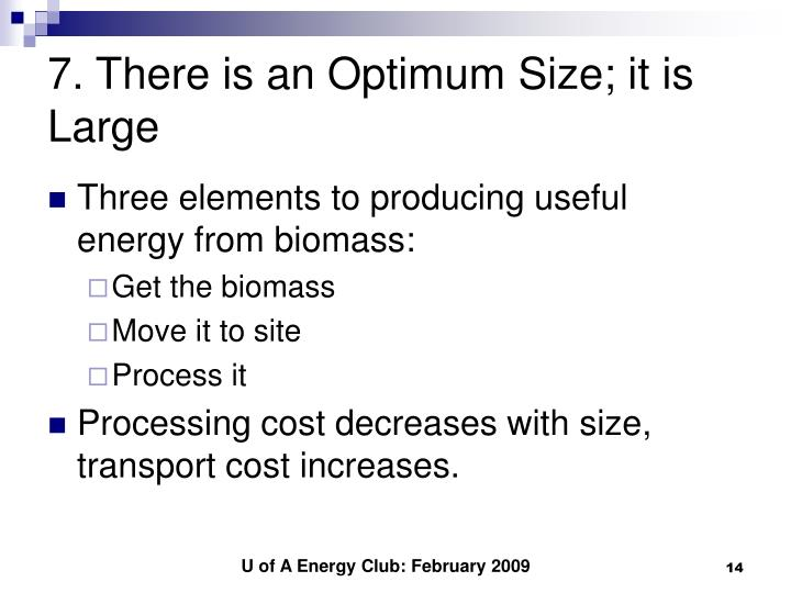 7. There is an Optimum Size; it is Large