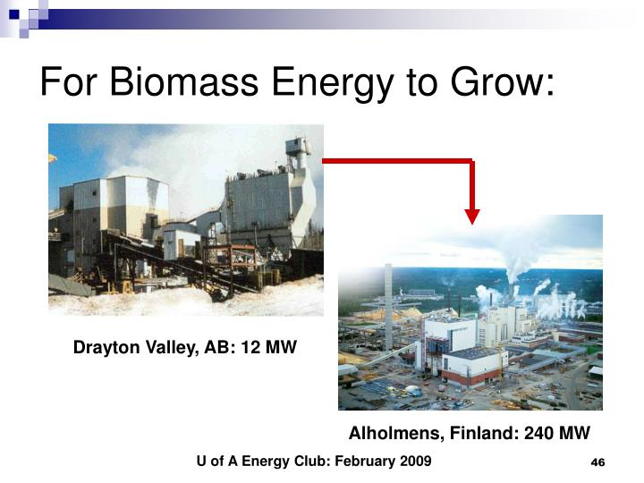 For Biomass Energy to Grow: