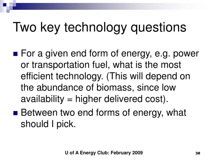 Two key technology questions