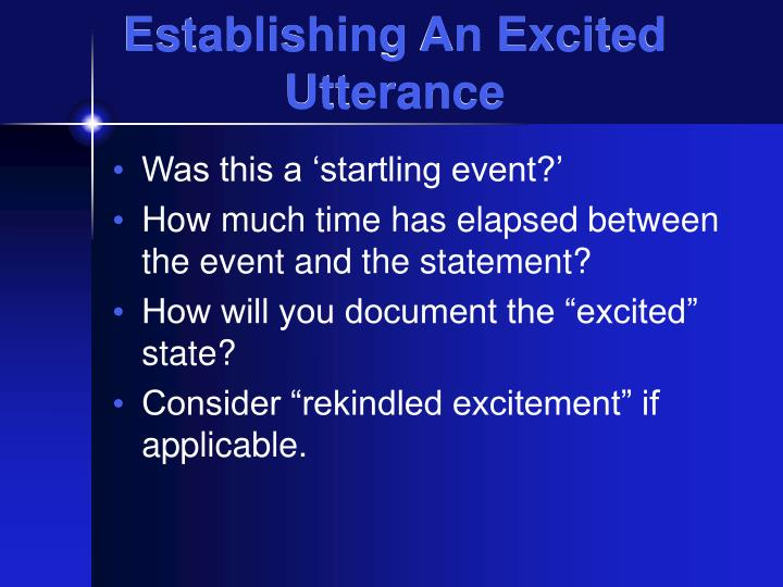 Establishing An Excited Utterance
