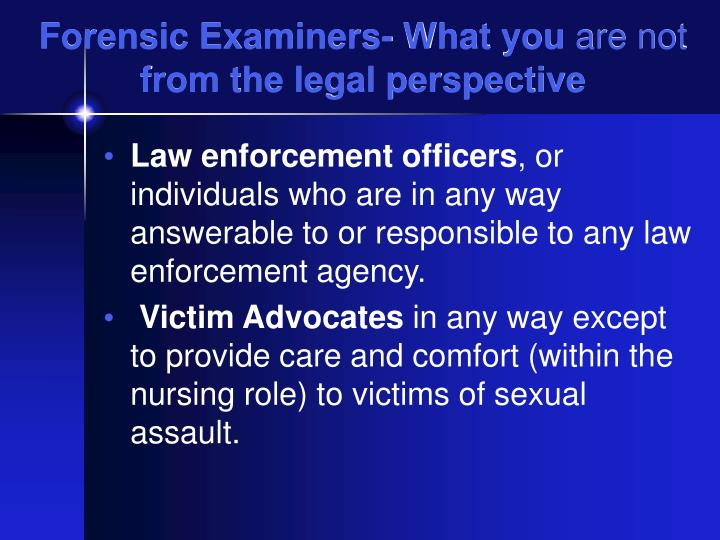 Forensic Examiners- What you
