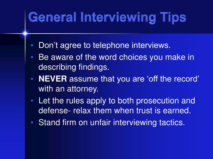 General Interviewing Tips
