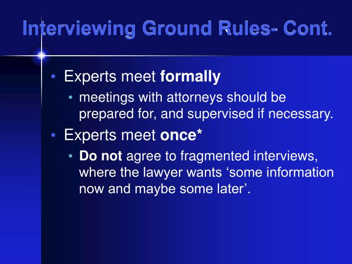Interviewing Ground Rules- Cont.