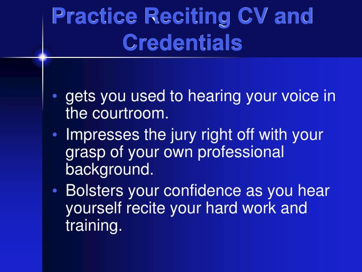 Practice Reciting CV and Credentials
