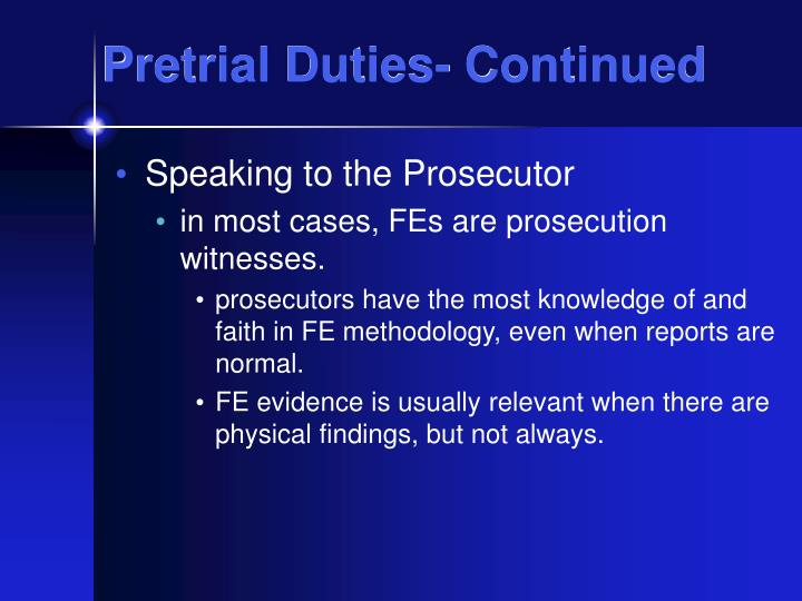 Pretrial Duties- Continued