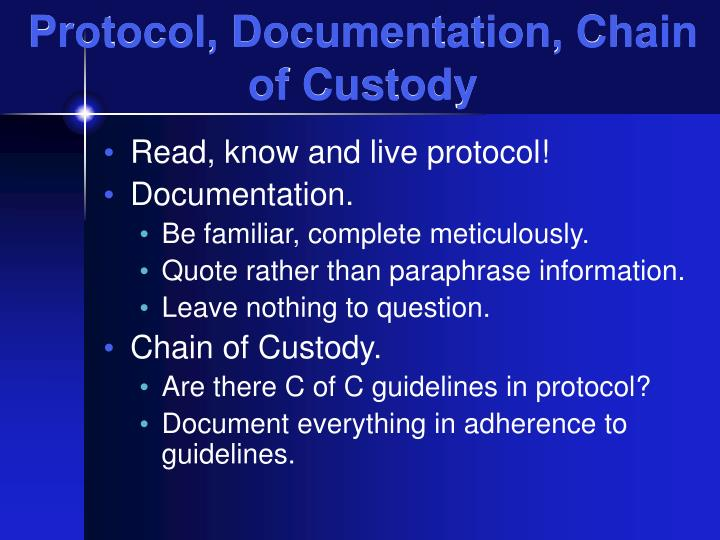 Protocol, Documentation, Chain of Custody