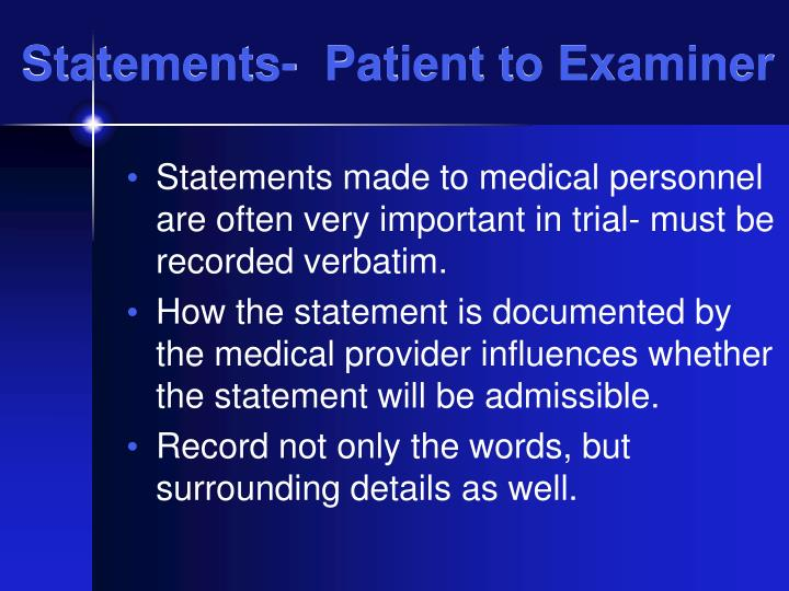 Statements-  Patient to Examiner