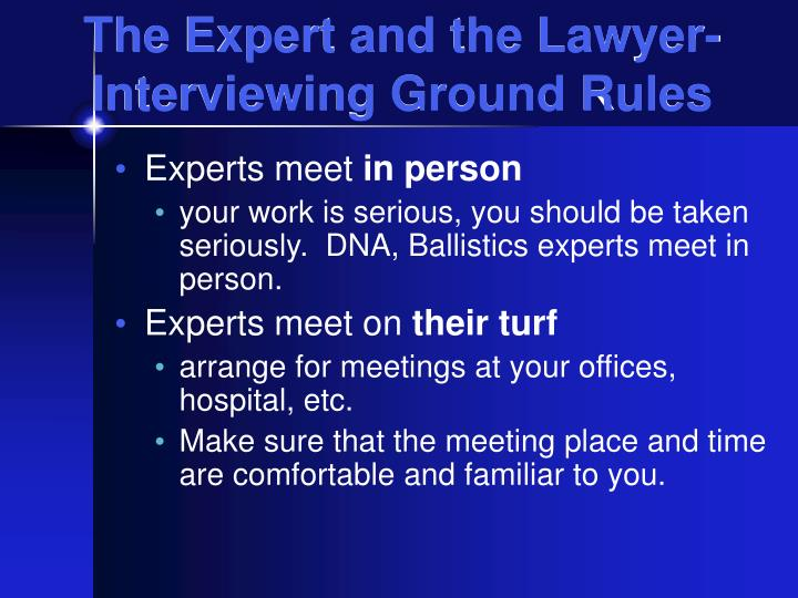 The Expert and the Lawyer- Interviewing Ground Rules
