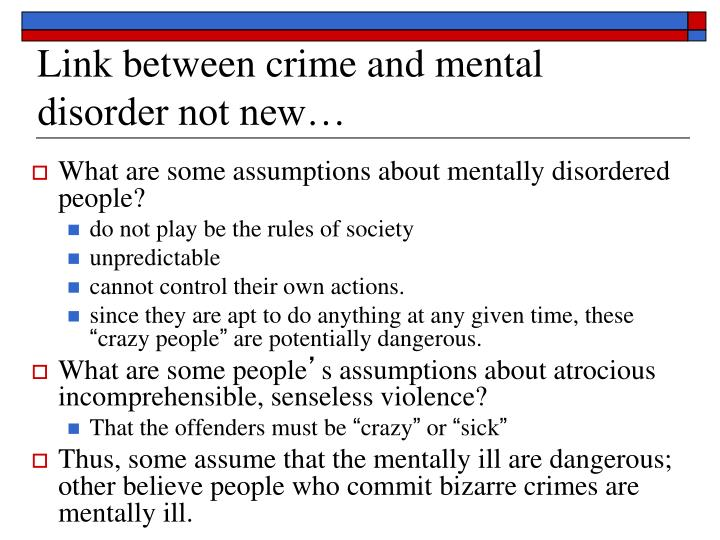 Link between crime and mental disorder not new…