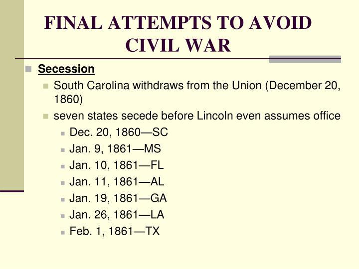 FINAL ATTEMPTS TO AVOID CIVIL WAR