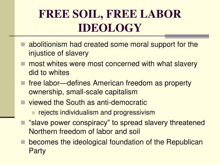 FREE SOIL, FREE LABOR IDEOLOGY