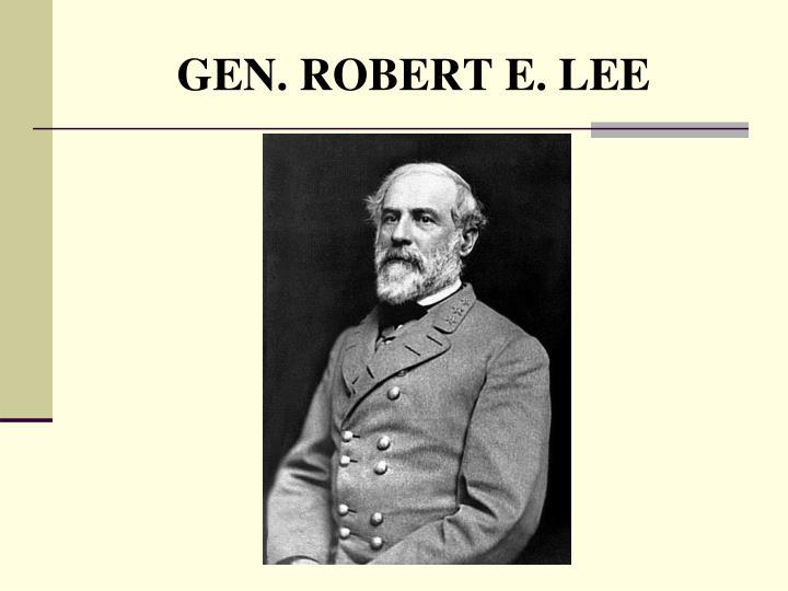 GEN. ROBERT E. LEE
