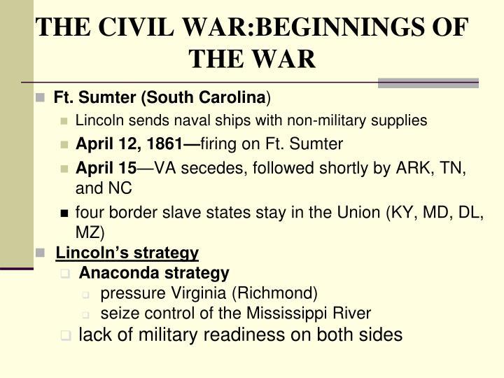 THE CIVIL WAR:BEGINNINGS OF THE WAR