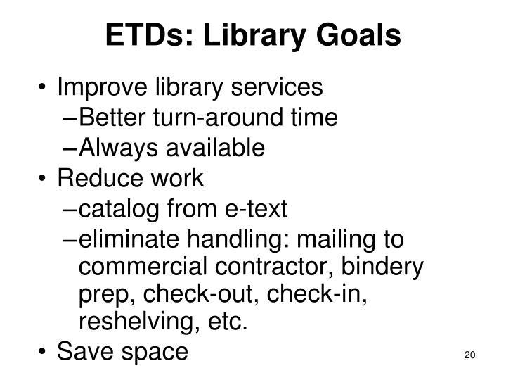 ETDs: Library Goals