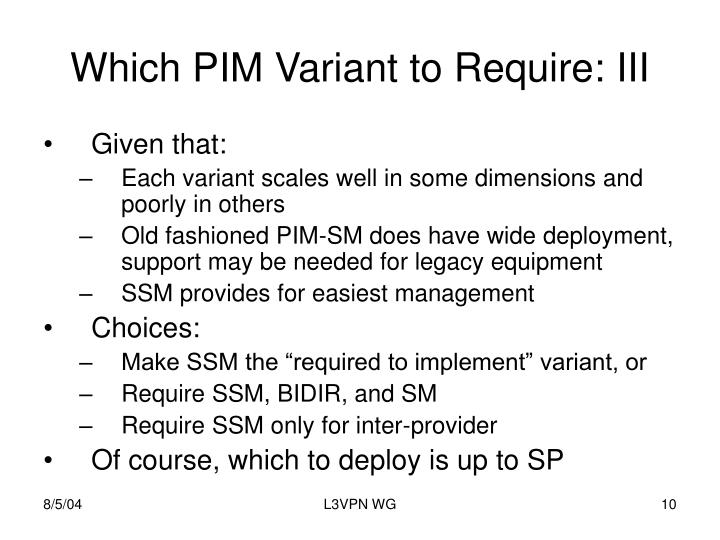 Which PIM Variant to Require: III