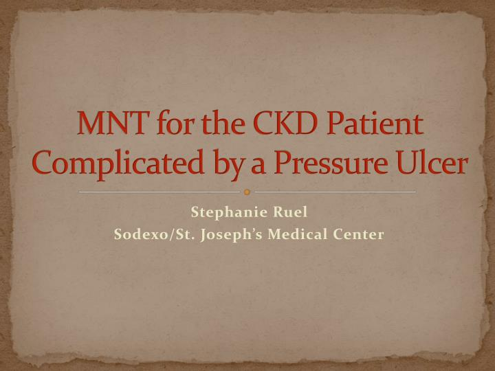 mnt for the ckd patient complicated by a pressure ulcer