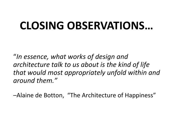CLOSING OBSERVATIONS…