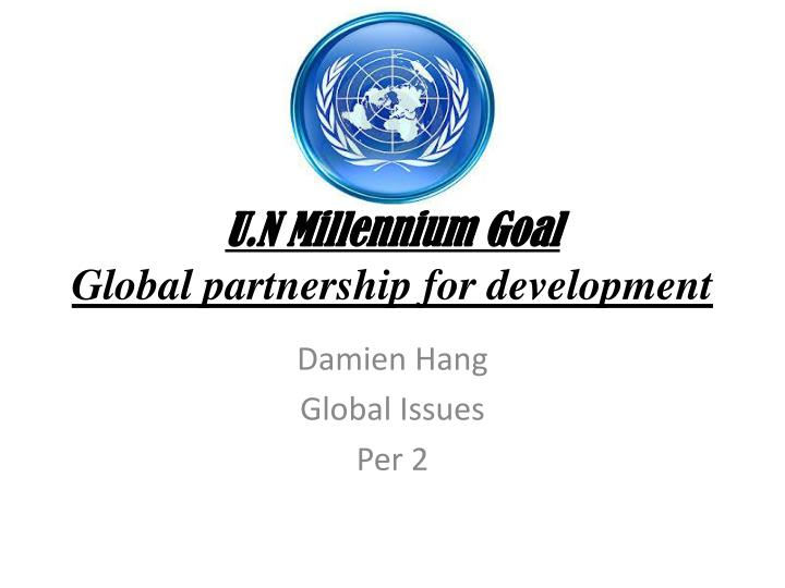 u n millennium goal global partnership for development