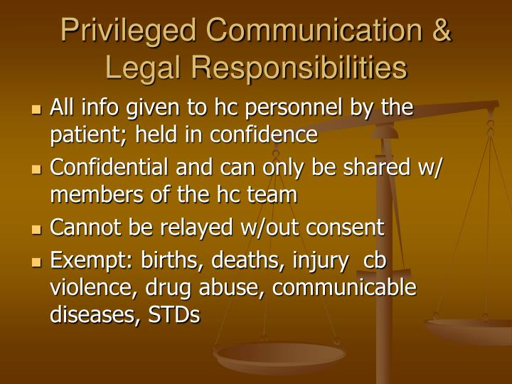 Privileged Communication & Legal Responsibilities