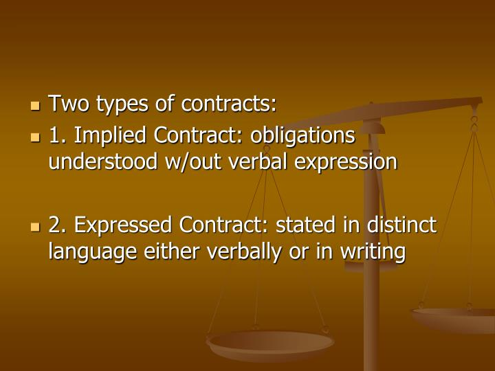 Two types of contracts: