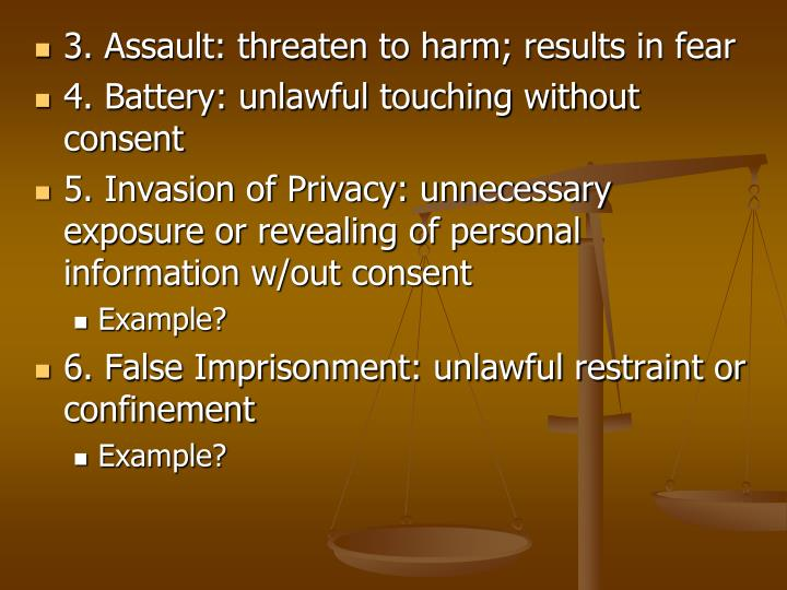 3. Assault: threaten to harm; results in fear