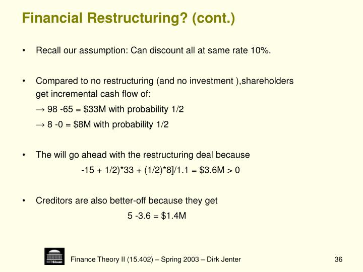 Financial Restructuring? (cont.)