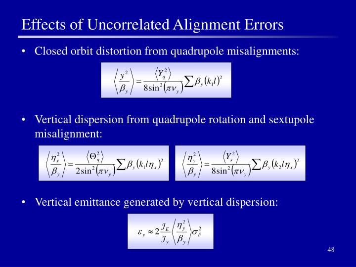 Effects of Uncorrelated Alignment Errors