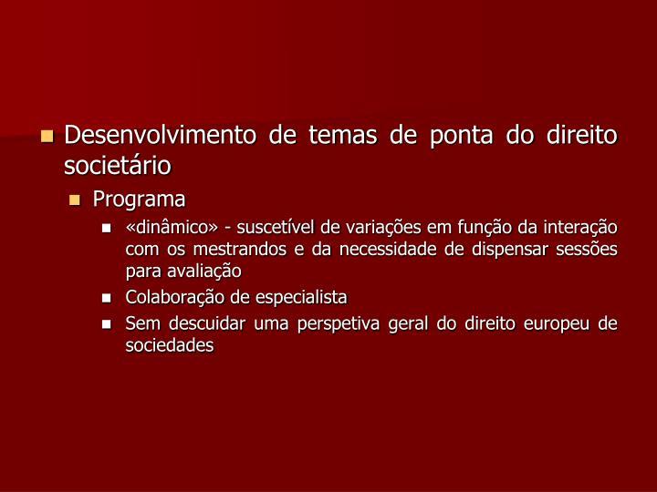 Desenvolvimento de temas de ponta do direito societário