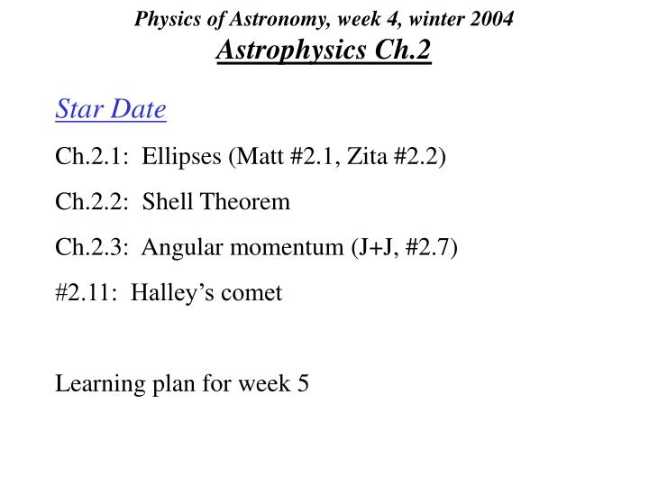 Physics of astronomy week 4 winter 2004 astrophysics ch 2