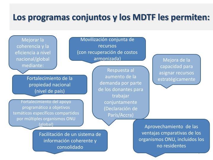 Los programas conjuntos y los MDTF les permiten: