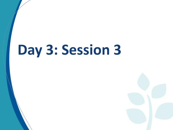 Day 3: Session 3