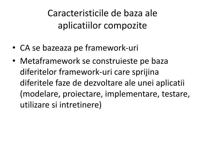 Caracteristicile de baza ale