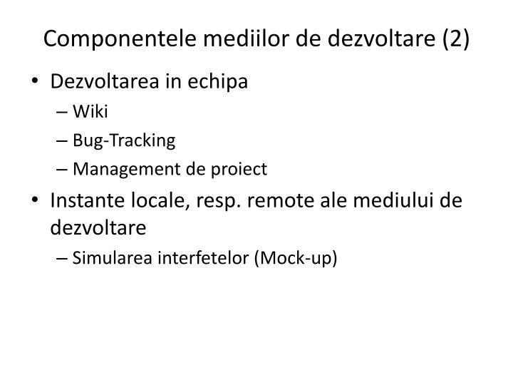 Componentele mediilor de dezvoltare (2)