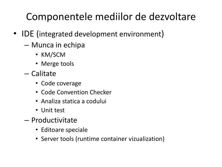 Componentele mediilor de dezvoltare