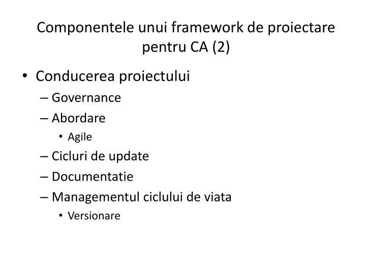 Componentele unui framework de proiectare pentru CA (2)