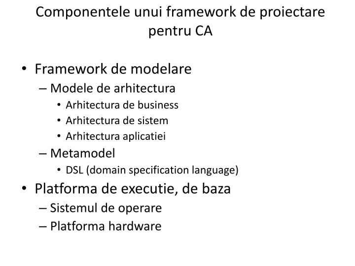 Componentele unui framework de proiectare pentru CA