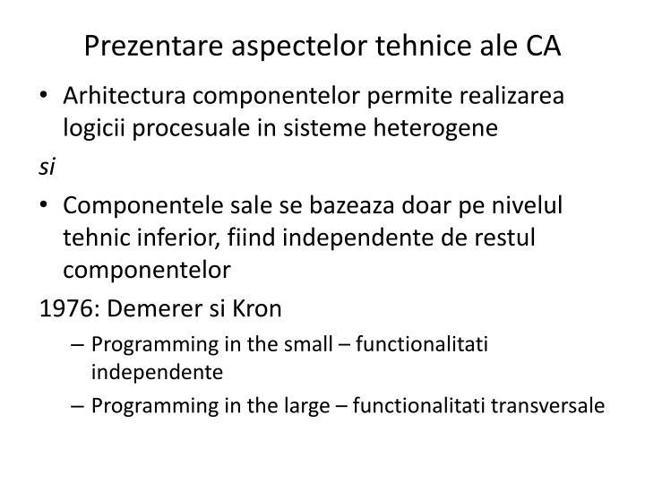 Prezentare aspectelor tehnice ale CA