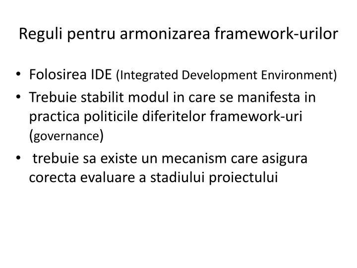Reguli pentru armonizarea framework-urilor