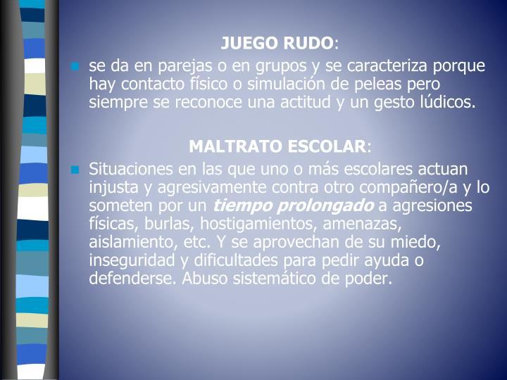 JUEGO RUDO